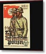 Nazi Propaganda Poster Number 3 Circa 1943 Metal Print