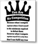 No Competition Metal Print