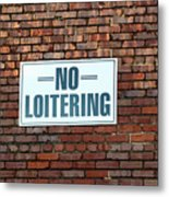 No Loitering Metal Print