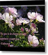 No One Is In Charge Of Your Happiness Except You Metal Print