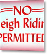No Sleigh Riding Metal Print