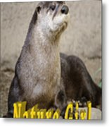 North American Otter Nature Girl Metal Print
