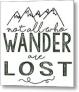 Not All Who Wander Green Metal Print