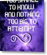 Nothing Too Small Metal Print