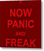 Now Panic 9 Metal Print