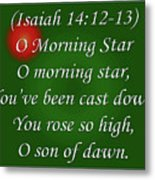 O Morning Star Metal Print