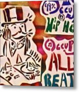 Occupy All Beats Metal Print by Tony B Conscious