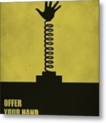 Offer Your Hand, Not Your Judgment Corporate Start-up Quotes Poster Metal Print