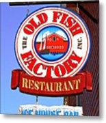 Old Fish Factory Restaurant Sign Metal Print