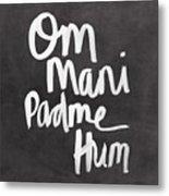 Om Mani Padme Hum Metal Print