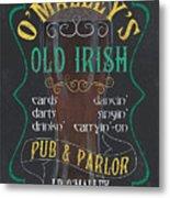 O'malley's Old Irish Pub Metal Print