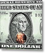 One Dollar - Not What It Used To Be Metal Print