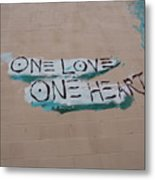 One Love One Heart Metal Print