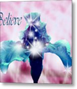 Only If...believe Metal Print