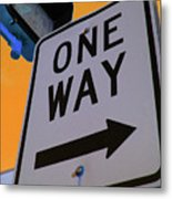Only One Way Metal Print