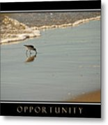 Opportunity Inspirational Metal Print