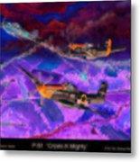 P-51 Cripes A Metal Print