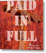 Paid In Full Metal Print by Cindy Wright