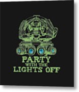 Party With The Lights Off Metal Print by TortureLord Art