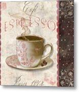 Patisserie Cafe Espresso Metal Print