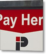 Pay Here  A World Of Words Series Metal Print