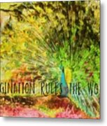Peacock Strut Quote Metal Print