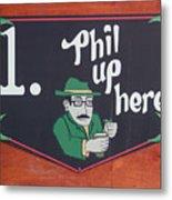 Phil Up Here Metal Print