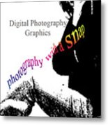 Photography With A Snap Metal Print