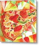 Pizza Pizza Metal Print by Paula Ayers
