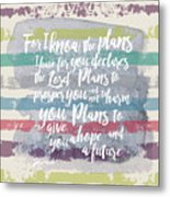 Plans I Have For You Stripes Metal Print
