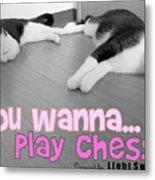 Play Chess? Metal Print