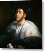 Portrait Of A Man Probably Cesare Borgia 1520 Metal Print