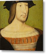 Portrait Of Francis I, King Of France Metal Print