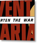 Prevent Malaria - Shorten The War  Metal Print