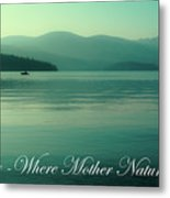 Priest Lake - Where Mother Nature Vacations Metal Print