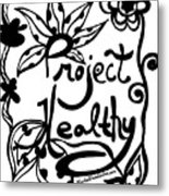 Project Healthy Metal Print
