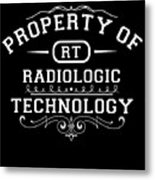 Property Of Radiologic Technology Metal Print