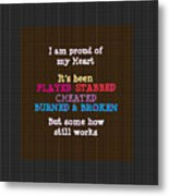 Proud Of My Heart Text Quote Wisdom Words Life Experience By Navinjoshi At Fineartamerica Pod Gifts Metal Print