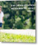 Proverbs 22 6 Metal Print