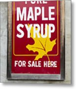 Pure Maple Syrup For Sale Here Sign Metal Print