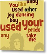 Queen. Can You Order The Lyrics? Dreamers Ball. Metal Print