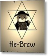 Rabbi T's He-brew Metal Print