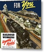 Railroad Workers Urgently Needed Metal Print