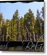 Reach Up And Believe Metal Print