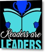 Readers Are Leaders Metal Print
