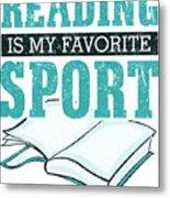 Reading Is My Favorite Sport Light Blue Metal Print