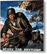 Ready For Anything - Thanks To You Metal Print