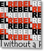 Rebel Without A Pause Metal Print