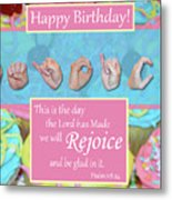 Rejoice And Be Glad Happy Birthday Metal Print