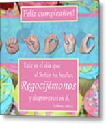 Rejoice And Be Glad Happy Birthday Spanish Metal Print